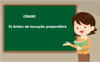 quadro negro-CRASE-5-LocuçõesPrepositivas