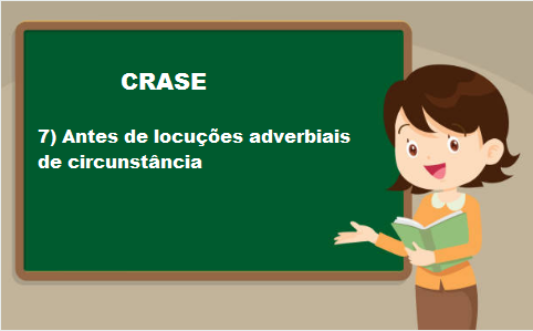 CRASE antes de locuções adverbiais de circunstância   Blog Português sem  Mistério